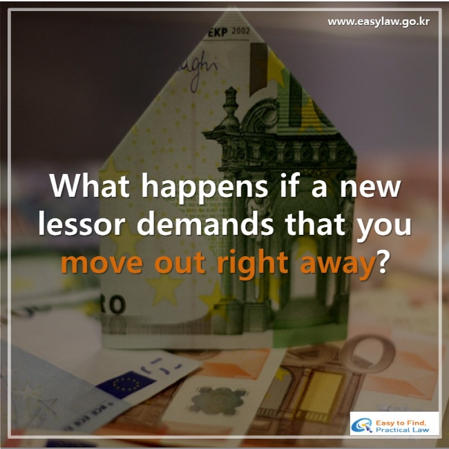 What happens if a new lessor demands that you move out right away?