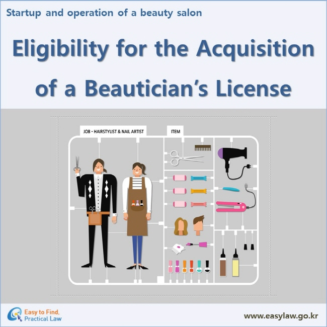 Startup and operation of a beauty salon  Eligibility for the Acquisition of a Beautician's License